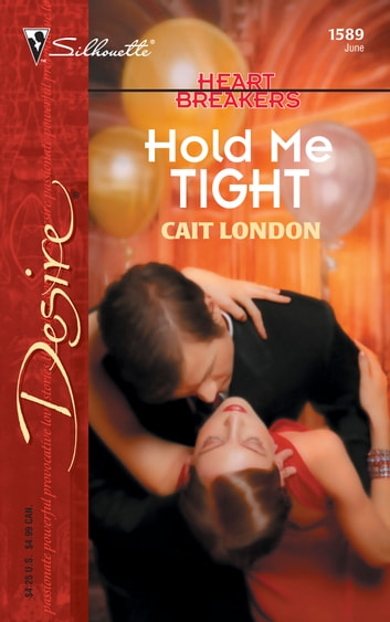 Hold Me Tight ebook by Cait London
