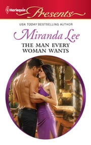 The Man Every Woman Wants ebook by Miranda Lee