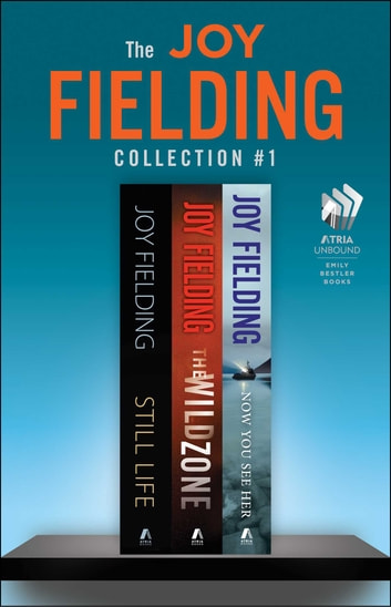The Joy Fielding Collection #1 - Still Life, The Wild Zone, and Now You See Her ebook by Joy Fielding