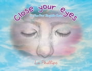 Close Your Eyes ebook by Lu Phillips