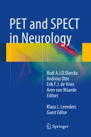 PET and SPECT in Neurology ebook by Rudi A.J.O. Dierckx,Andreas Otte,Erik F.J. de Vries,Aren van Waarde,Klaus L. Leenders