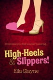 High-Heels And Slippers!