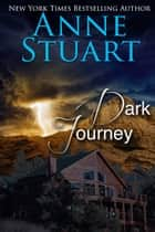 Dark Journey ebook by Anne Stuart