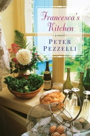 Francesca's Kitchen ebook by Peter Pezzelli