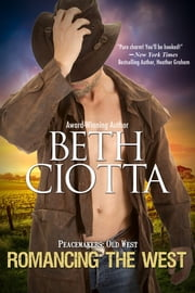 Romancing the West - Peacemakers: Old West (Book 2) ebook by Beth Ciotta