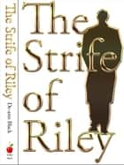 The Strife of Riley ebook by De-ann Black