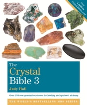 The Crystal Bible, Volume 3 - Godsfield Bibles ebook by Judy Hall