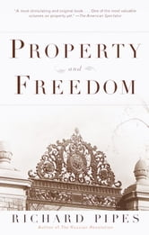 Property and Freedom ebook by Richard Pipes