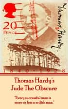 Jude The Obscure, By Thomas Hardy ebook by Thomas Hardy