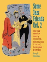 Some Jazz Friends Vol 2 ebook by Goggin,Jim