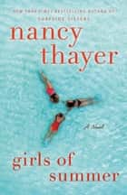 Girls of Summer - A Novel ebook by Nancy Thayer