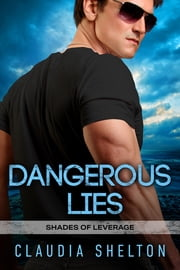 Dangerous Lies ebook by Claudia Shelton