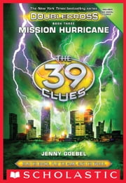 Mission Hurricane (The 39 Clues: Doublecross, Book 3) ebook by Jenny Goebel