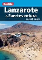 Berlitz: Lanzarote & Fuerteventura Pocket Guide ebook by Berlitz