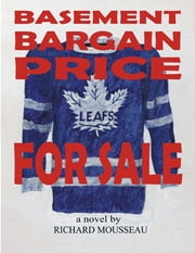 Basement Bargain Price Leafs for Sale ebook by Richard Mousseau