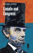 Lincoln and Congress ebook by William C. Harris