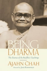Being Dharma - The Essence of the Buddha's Teachings ebook by Ajahn Chah