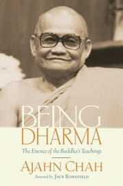 Being Dharma - The Essence of the Buddha's Teachings ebook by Ajahn Chah,Paul Breiter,Jack Kornfield