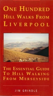 One Hundred Hill Walks from Liverpool ebook by Jim Grindle