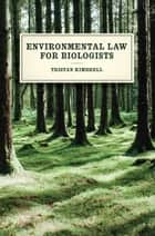 Environmental Law for Biologists ebook by Tristan Kimbrell