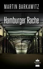 Hamburger Rache ebook by Martin Barkawitz