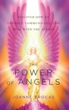The Power of Angels ebook by Joanne Brocas