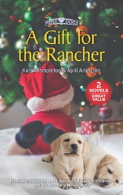 A Gift for the Rancher ebook by Karen Templeton, April Arrington