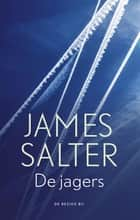 De jagers ebook door James Salter