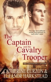 The Captain and the Cavalry Trooper ebook by Catherine Curzon, Eleanor Harkstead