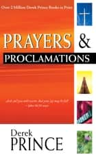 Prayers & Proclamations ebook by Derek Prince