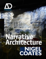 Narrative Architecture ebook by Nigel Coates