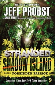 Shadow Island: Forbidden Passage ebook by Jeff Probst,Christopher Tebbetts