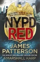 NYPD Red - A maniac killer targets Hollywood's biggest stars ebook by James Patterson
