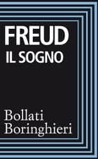 Il sogno ebook by Sigmund Freud