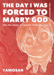 The Day I Was Forced To Marry God ebook by Tamosan