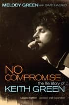 No Compromise ebook by Melody Green