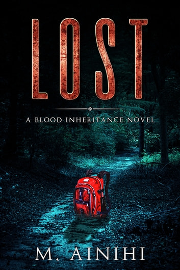 LOST - A BLOOD INHERITANCE NOVEL ebook by M. Ainihi