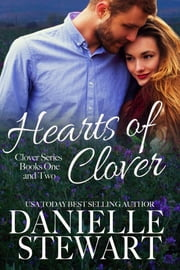 Hearts of Clover(Half My Heart & Change My Heart) ebook by Danielle Stewart