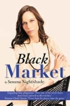 Black Market ebook by Sereena Nightshade