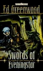 Swords of Eveningstar - The Knights of Myth Drannor, Book I ebook by Ed Greenwood
