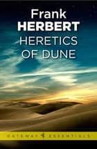 Heretics Of Dune - The Fifth Dune Novel ebook by Frank Herbert