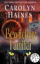 Bewitching Familiar - Fear Familiar, #7 ebook by Carolyn Haines