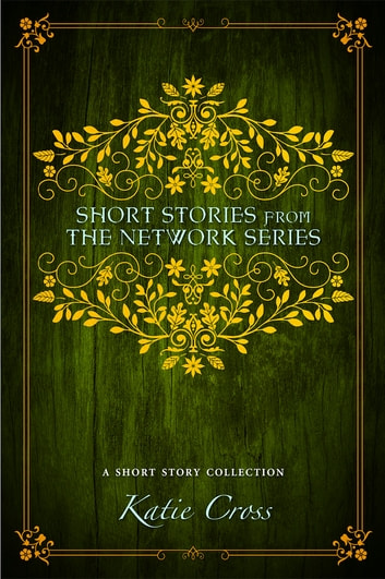 Short Stories from the Network Series ebook by Katie Cross