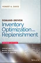 Demand-Driven Inventory Optimization and Replenishment ebook by Robert A. Davis