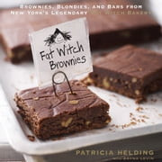 Fat Witch Brownies: Brownies, Blondies, and Bars from New York's Legendary Fat Witch Bakery - Brownies, Blondies, and Bars from New York's Legendary Fat Witch Bakery ebook by Patricia Helding