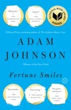 Fortune Smiles - Stories ebook by Adam Johnson