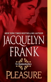 Pleasure: The Shadowdwellers ebook by Jacquelyn Frank