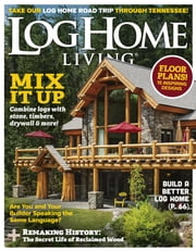 Log Home Living - Issue# 2 - Active Interest Media magazine