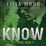 KNOW - Mattie & Milo audiobook by Lilia Moon