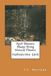 April Showers Always Bring Musical Showers ebook by T.C. Harrison